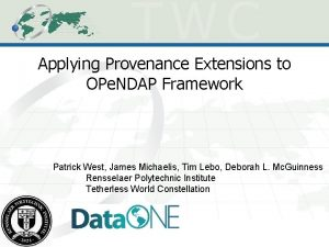 Applying Provenance Extensions to OPe NDAP Framework Patrick
