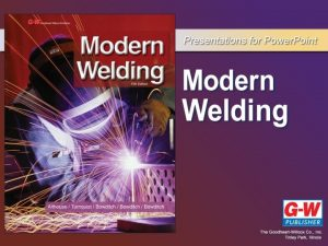 Chapter 30 Inspecting and Testing Welds Objectives Differentiate