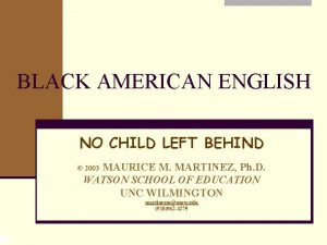 BLACK AMERICAN ENGLISH NO CHILD LEFT BEHIND MAURICE