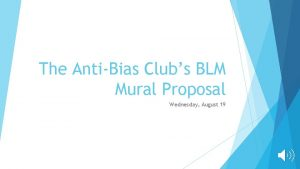 The AntiBias Clubs BLM Mural Proposal Wednesday August