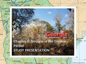 Chapter 9 Georgia in the Trustee Period STUDY