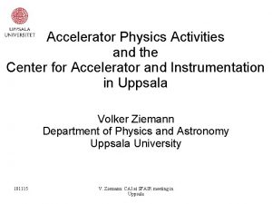 Accelerator Physics Activities and the Center for Accelerator