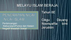 MELAYU ISLAM BERAJA PENERAPAN NILAI NILAI ISLAM Perbincangan