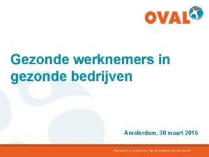 Gezonde werknemers in gezonde bedrijven Amsterdam 30 maart
