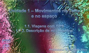 Unidade 1 Movimentos na Terra e no espao