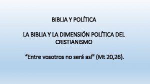 BIBLIA Y POLTICA LA BIBLIA Y LA DIMENSIN