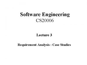 Software Engineering CS 20006 Lecture 3 Requirement Analysis