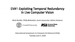 EVA 2 Exploiting Temporal Redundancy In Live Computer