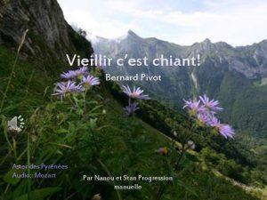 Vieillir cest chiant Bernard Pivot Aster des Pyrnes