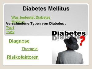Diabetes Mellitus Was bedeutet Diabetes Mellitus Verschiedene Typen