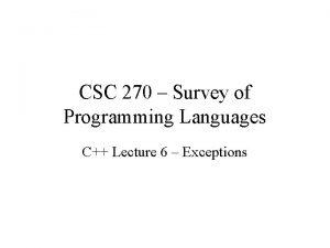 CSC 270 Survey of Programming Languages C Lecture