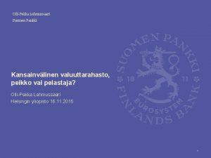 OlliPekka Lehmussaari Suomen Pankki Kansainvlinen valuuttarahasto peikko vai