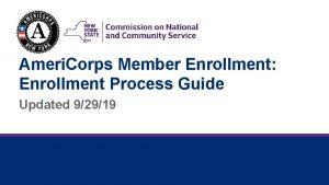 Ameri Corps Member Enrollment Enrollment Process Guide Updated