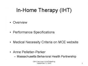 InHome Therapy IHT Overview Performance Specifications Medical Necessity