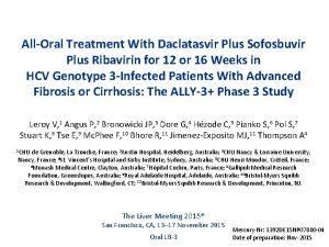 AllOral Treatment With Daclatasvir Plus Sofosbuvir Plus Ribavirin