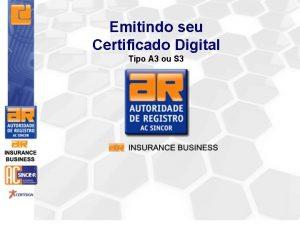 Emitindo seu Certificado Digital Tipo A 3 ou