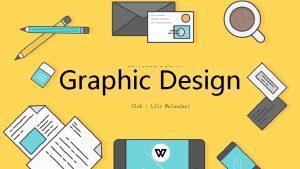 Graphic Design Oleh Lily Wulandari Graphic Design The