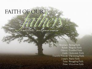 FAITH OF OUR fathers A study of faith