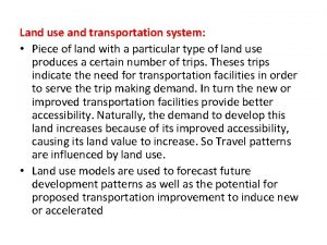 Land use and transportation system Piece of land