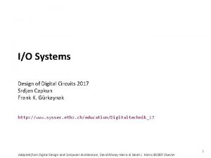 Carnegie Mellon IO Systems Design of Digital Circuits