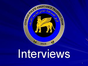 Interviews 1 Introduction To Interviews ICITAP Basic Criminal