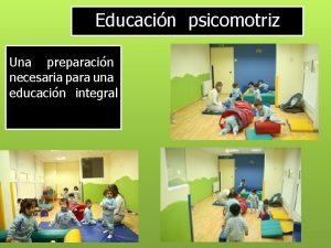 Educacin psicomotriz Una preparacin necesaria para una educacin