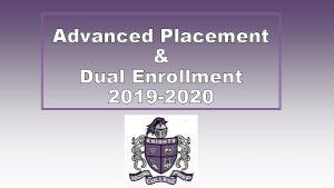 Advanced Placement Dual Enrollment 2019 2020 Advanced Placement