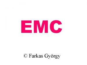 EMC Farkas Gyrgy Farkas Gy EMC ZAVARCSILLAPTS MODELLEZSE