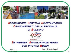 ASSOCIAZIONE SPORTIVA DILETTANTISTICA CRONOMETRISTI DELLA PROVINCIA DI BOLZANO