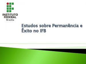 Estudos sobre Permanncia e xito no IFB 20132014