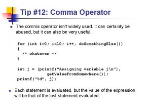 Tip 12 Comma Operator 1 n The comma