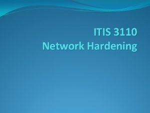 ITIS 3110 Network Hardening Firewalls firewalls Firstline of