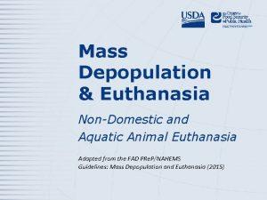 Mass Depopulation Euthanasia NonDomestic and Aquatic Animal Euthanasia
