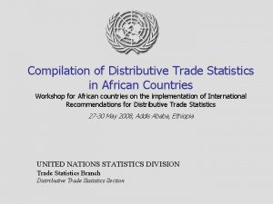 Compilation of Distributive Trade Statistics in African Countries