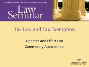 Tax Law and Tax Exemption Updates and Effects