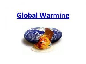 Global Warming Pengertian Global Warming Global warming atau