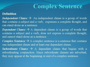 Complex Sentence Definition Independent Clause An independent clause