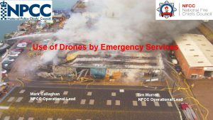 Use of Drones by Emergency Services Mark Callaghan