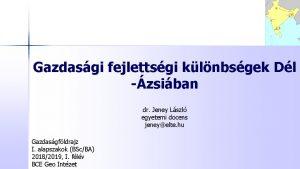Gazdasgi fejlettsgi klnbsgek Dl zsiban dr Jeney Lszl