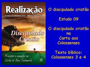 O discipulado cristo Estudo 09 O discipulado cristo