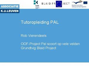 Tutoropleiding PAL Rob Vierendeels OOFProject Pal scoort op