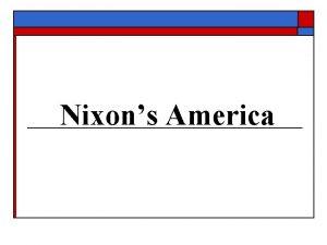 Nixons America The 1968 Election o Nixon squeaked