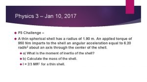 Physics 3 Jan 10 2017 P 3 Challenge