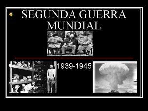 SEGUNDA GUERRA MUNDIAL 1939 1945 CAUSAS FUERTE RESENTIMIENTO