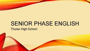 SENIOR PHASE ENGLISH Thurso High School THURSO HIGH