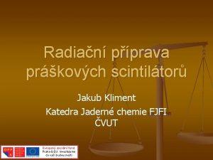 Radian pprava prkovch scintiltor Jakub Kliment Katedra Jadern