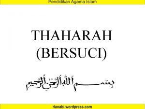 THAHARAH BERSUCI Pengertian Thaharah Thaharah Arab yang artinya