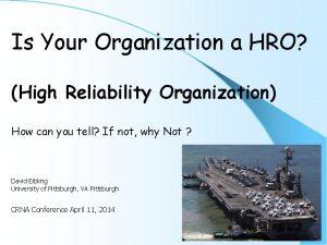 Is Your Organization a HRO High Reliability Organization