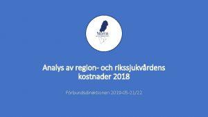 Analys av region och rikssjukvrdens kostnader 2018 Frbundsdirektionen