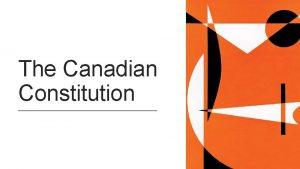 The Canadian Constitution The Canadian Constitution Set of